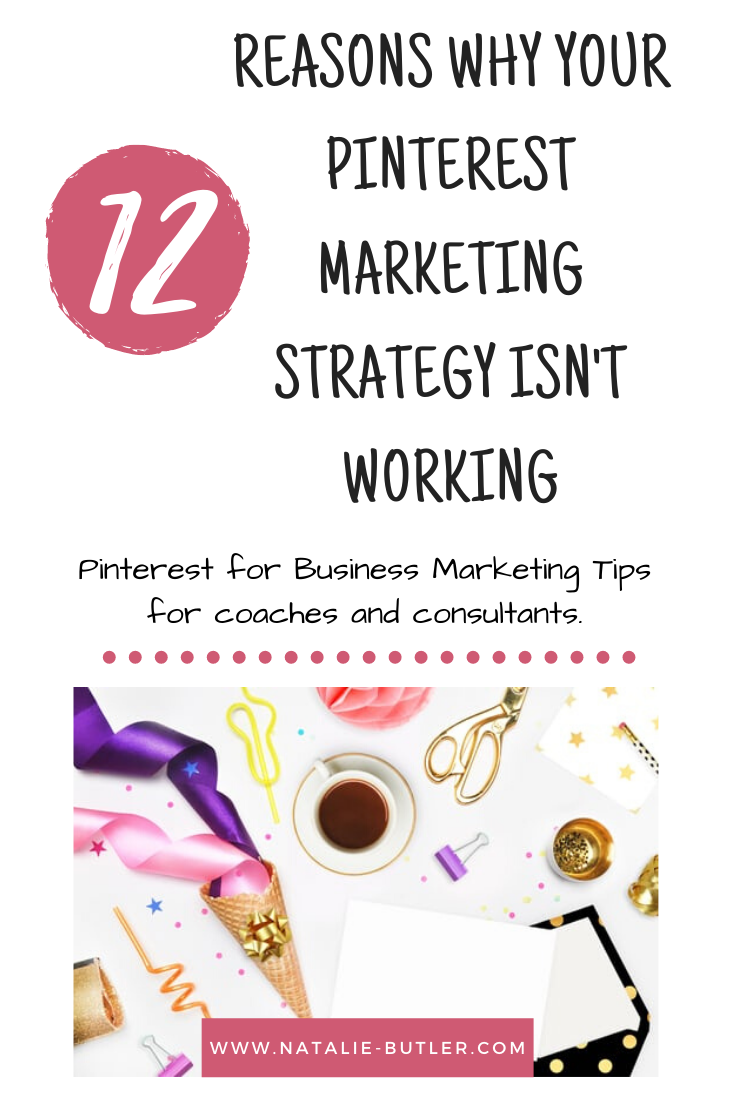Pinterest Marketing Strategy: 12 Reasons Yours Isn't Working