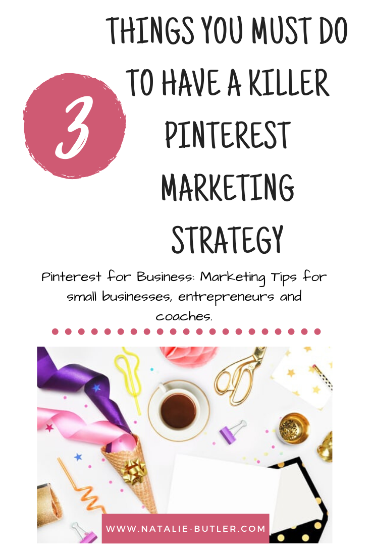 3 Must Haves for Killer Pinterest Marketing Strategy